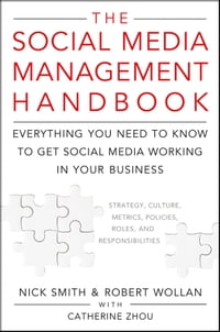 The Social Media Management Handbook: Everything You Need To Know To Get Social Media Working In…