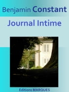 Journal Intime: Texte intégral by Benjamin Constant