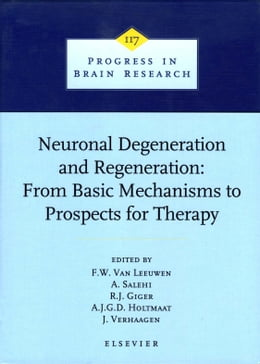 Book Neuronal Degeneration and Regeneration: From Basic Mechanisms to Prospects for Therapy by Van Leeuwen, F.W.