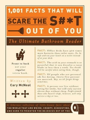 1, 001 Facts that Will Scare the S#*t Out of You: The Ultimate Bathroom Reader The Ultimate Bathroom Reader