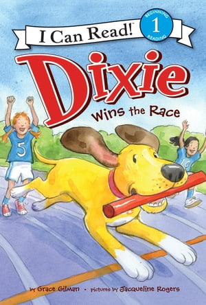 Dixie Wins the Race by Grace Gilman