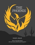 The Phoenix by Sharyl Bales