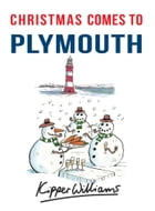 Christmas Comes to Plymouth by Kipper Williams