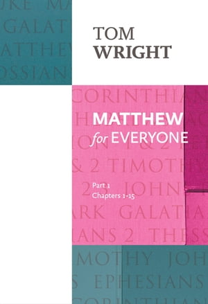 Matthew for Everyone Chapter 1-15,  Part 1
