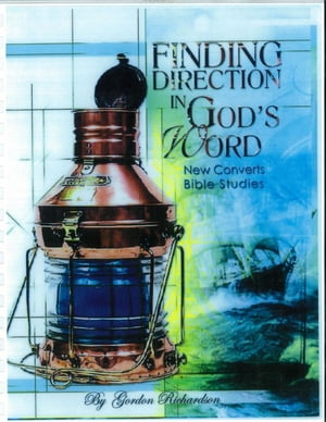 Finding Direction in God's Word by Gordon Richardson