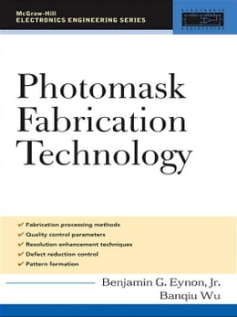 Book Photomask Fabrication Technology by Eynon, Benjamin