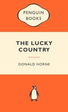 The Lucky Country: Popular Penguins: Popular Penguins by Donald Horne