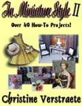 In Miniature Style II: Over 40 How-To Projects 2c2b48d2-f600-4667-9cda-83267662aae6