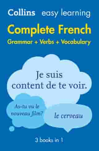Easy Learning French Complete Grammar, Verbs and Vocabulary (3 books in 1): Trusted support for learning (Collins Easy Learning) by Collins Dictionaries