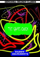 The Game-Cock by Ruth Mcenery Stuart