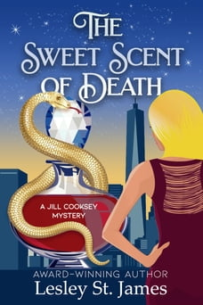 The Sweet Scent of Death: A Jill Cooksey Mystery