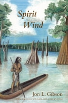 Spirit Wind by Jon L. Gibson