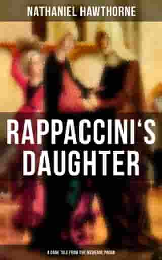 RAPPACCINI'S DAUGHTER (A Dark Tale from the Medieval Padua)