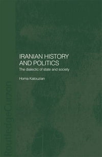Iranian History and Politics: The Dialectic of State and Society