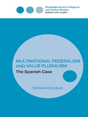 Multinational Federalism and Value Pluralism The Spanish Case