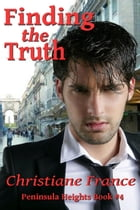 Finding The Truth: Peninsula Heights, #4 by Christiane France