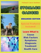 Stomach Cancer: Learn What Is Cause, Risk Factors, Symptoms, Diagnosis, Treatment, Health Care by National Cancer Institute