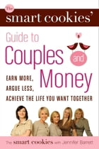 The Smart Cookies' Guide to Couples and Money by Andrea Baxter