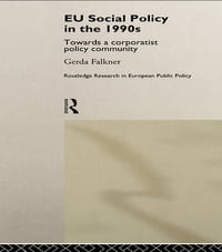 EU Social Policy in the 1990s: Towards a Corporatist Policy Community