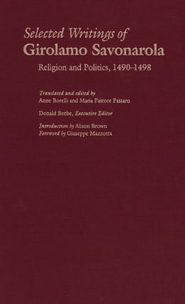 Book Selected Writings of Girolamo Savonarola: Religion and Politics, 1490-1498 by Girolamo Savonarola