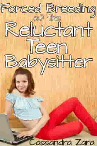 Forced Breeding of the Reluctant Teen Babysitter eBook