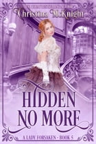 Hidden No More by Christina McKnight