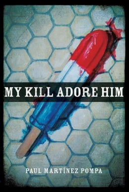 Book My Kill Adore Him by Martínez Pompa, Paul