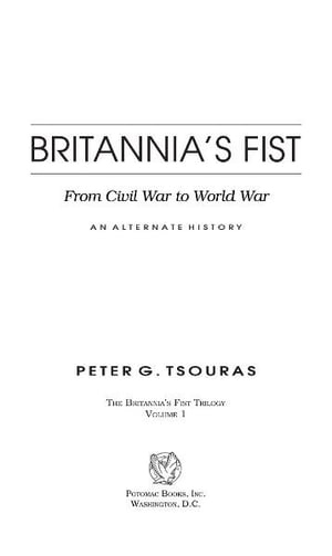Britannia's Fist: From Civil War to World War?An Alternate History