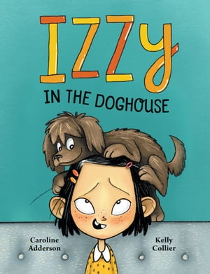Izzy in the Doghouse by Caroline Adderson
