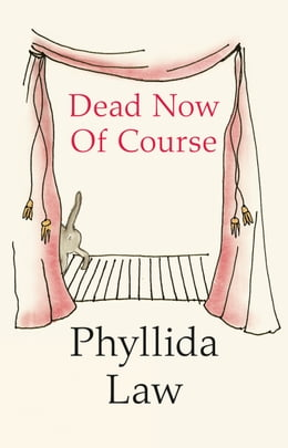 Book Dead Now Of Course by Phyllida Law