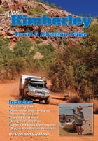 The Kimberley: An Adventure's Guide by Ron Moon