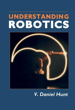 Book Understanding Robotics by Hunt, V. Daniel