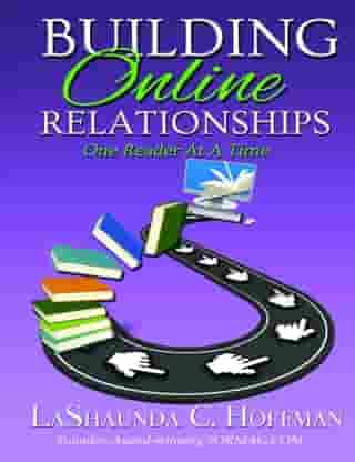 Building Online Relationships: One Reader At A Time by LaShaunda Hoffman