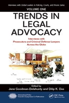 Trends in Legal Advocacy: Interviews with Prosecutors and Criminal Defense Lawyers Across the Globe…
