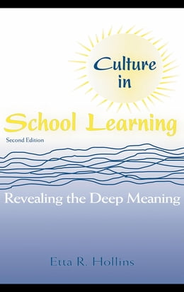 Book Culture in School Learning: Revealing the Deep Meaning by Hollins, Etta R.