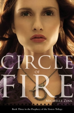 Book Circle of Fire by Michelle Zink