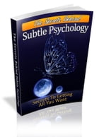 The Secrets Behind Subtle Psychology by Anonymous