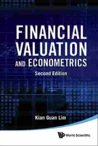 Financial Valuation And Econometrics (2nd Edition) by Kian Guan Lim