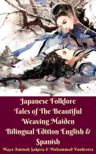 Japanese Folklore Tales of The Beautiful Weaving Maiden: Bilingual Edition English & Spanish