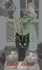 Ghost Cats of the South by Randy Russell