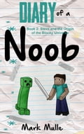 Diary of a Noob, Book 2: Steve and the Origin of the Blocky Universe 379c596f-709d-4bd7-b8bf-0b9b688ca2ce