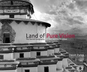 Land of Pure Vision The Sacred Geography of Tibet and the Himalaya