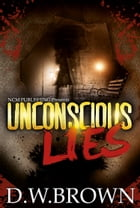 Unconscious Lies by D. W. Brown