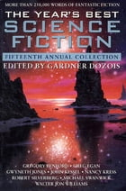 The Year's Best Science Fiction: Fifteenth Annual Collection by Gardner Dozois