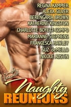 Naughty Reunions: Return to Romance by Regina Kammer