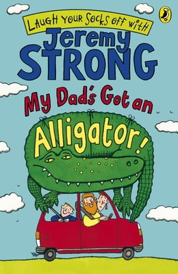 Book My Dad's Got an Alligator! by Jeremy Strong