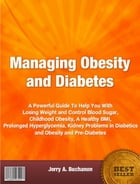 Managing Obesity and Diabetes by Jerry A Buchanon