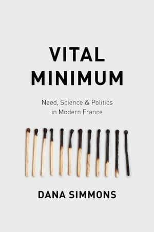 Vital Minimum Need,  Science,  and Politics in Modern France