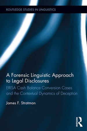 A Forensic Linguistic Approach to Legal Disclosures ERISA Cash Balance Conversion Cases and the Contextual Dynamics of Deception