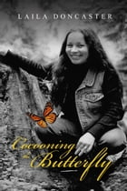 Cocooning the Butterfly by Laila Doncaster